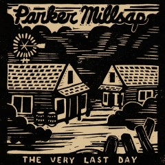 The Very Last Day - Parker Millsap