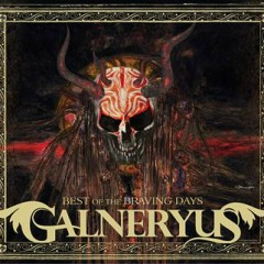 BEST OF THE BRAVING DAYS - Galneryus