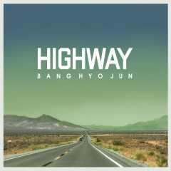 Highway (Single) - Bang Hyo Jun