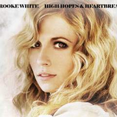 High Hopes And Heartbreak - Brooke White