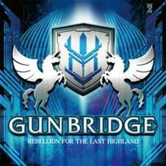 REBELLION FOR THE LAST HIGHLAND - Gunbridge