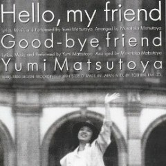 Hello, my friend - Yumi Matsutoya