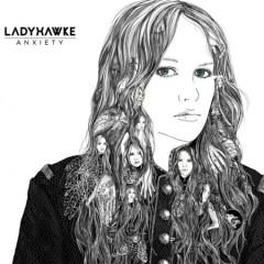 Anxiety - Ladyhawke