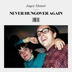 Never Hungover Again - Joyce Manor