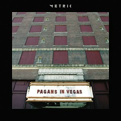 Pagans In Vegas - Metric