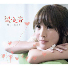 爱,一直存在 (Disc 1) / Tình Yêu, Luôn Tồn Tại - Lương Văn Âm