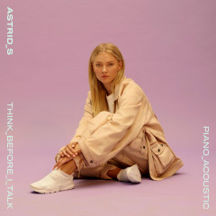 Think Before I Talk ( Acoustic) - Astrid S