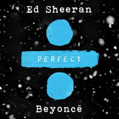 Perfect Duet (Single) - Ed Sheeran, Beyoncé