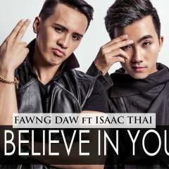 I Believe In You (Single) - Isaac Thái,Fawng Daw
