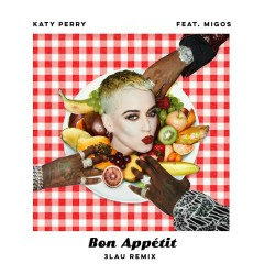 Bon Appétit (3LAU Remix) (Single) - Katy Perry, Migos