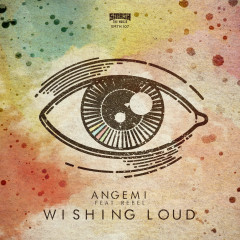 Wishing Loud (Single) - Angemi