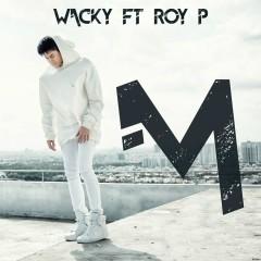 M (Single) - WACKY CHENG (Trịnh Khôi Vĩ), Roy P