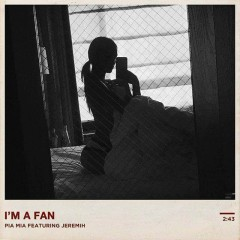 I'm A Fan (Single) - Pia Mia