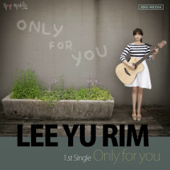Only For You - Lee Yu Rim