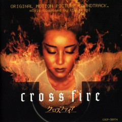 Cross Fire OST (P.1) - Kow Otani