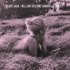 Million Reasons (Andrelli Remix) (Single)