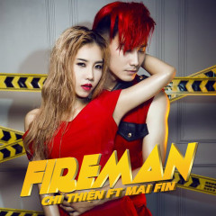 Fireman - Chí Thiện,Mai Fin