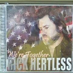 Were Together - Rick Hertless