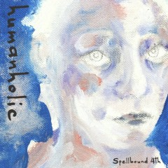 Humanholic (Single) - Spellbound