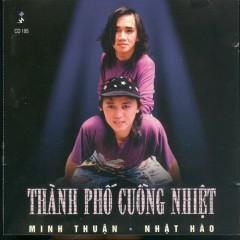 Thành Phố Cuồng Nhiệt - Minh Thuận