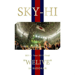 SKY-HI Tour 2017 Final WELIVE in BUDOKAN