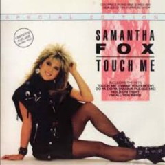 Touch Me - Samantha Fox