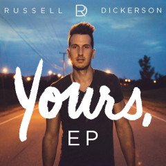 Yours (EP) - Russell Dickerson