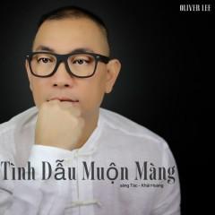 Tình Dẫu Muộn Màng (Single) - Oliver Lee