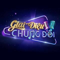 Giai Điệu Chung Đôi 2018 (Season 1)