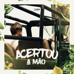 Acertou A Mão (Single) - Luan Santana