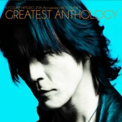 KYOSUKE HIMURO 25th Anniversary BEST ALBUM GREATEST ANTHOLOGY CD1 - Kyosuke Himuro
