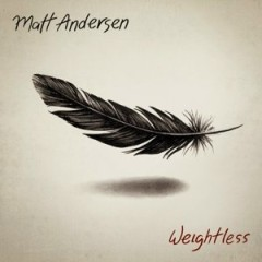 Weightless - Matt Andersen
