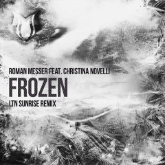Frozen (LTN Sunrise Remix) (Single) - Roman Messer, Christina Novelli