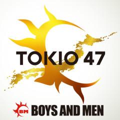 TOKIO 47 - BOYS AND MEN