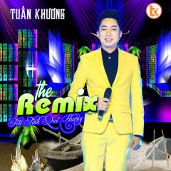 Tuấn Khương Remix - Tuấn Khương