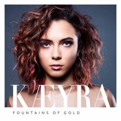 Fountains Of Gold (Single) - Kaeyra