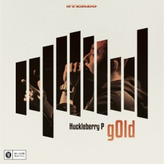 gOld - Huckleberry P