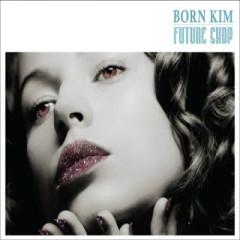 Future Shop - Born Kim