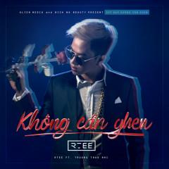 Không Cần Ghen (Không Cần Ghen OST) (Single) - RTee