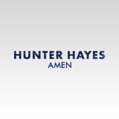 Amen (Single) - Hunter Hayes