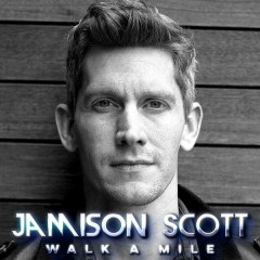 Walk A Mile - Jamison Scott