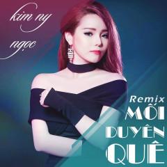 Mối Duyên Quê (Remix) - Kim Ny Ngọc