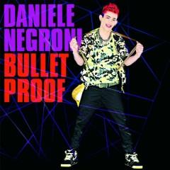 Bulletproof - Daniele Negroni