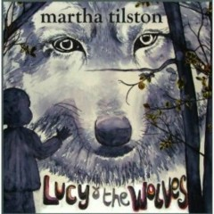 Lucy & The Wolves  - Martha Tilston