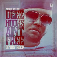 Deez Hooks Ain't Free - Stuey Rock