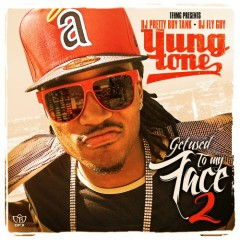 Get Used To My Face 2 - Yung Tone