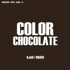 Color Chocolate - K.will,Mario