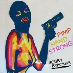Pimp Hand Strong (CD1) - Bobby Brackins