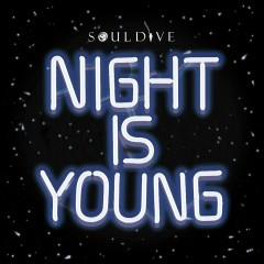 Night Is Young - Soul Dive