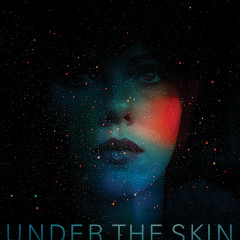 Under The Skin OST  - Mica Levi